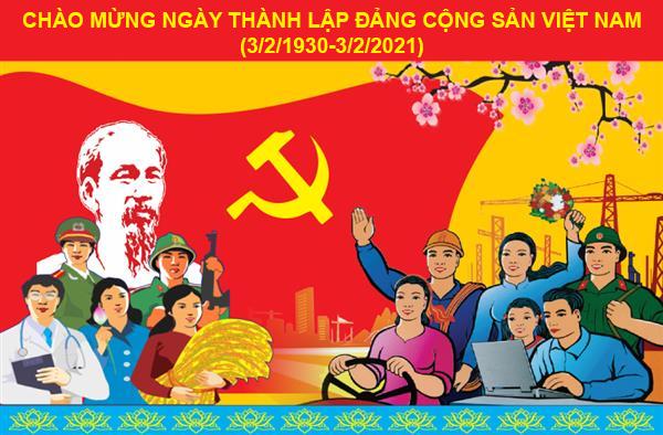 Chào mừng kỷ niệm 91 năm Ngày thành lập Đảng (3-2-1930 - 3-2-2021)